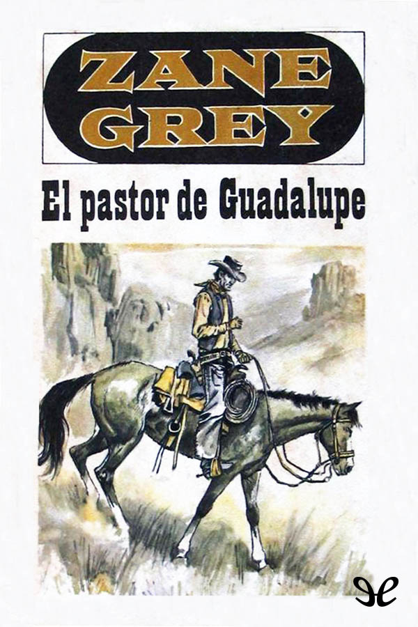 tapa de Grey, Zane - El Pastor de Guadalupe