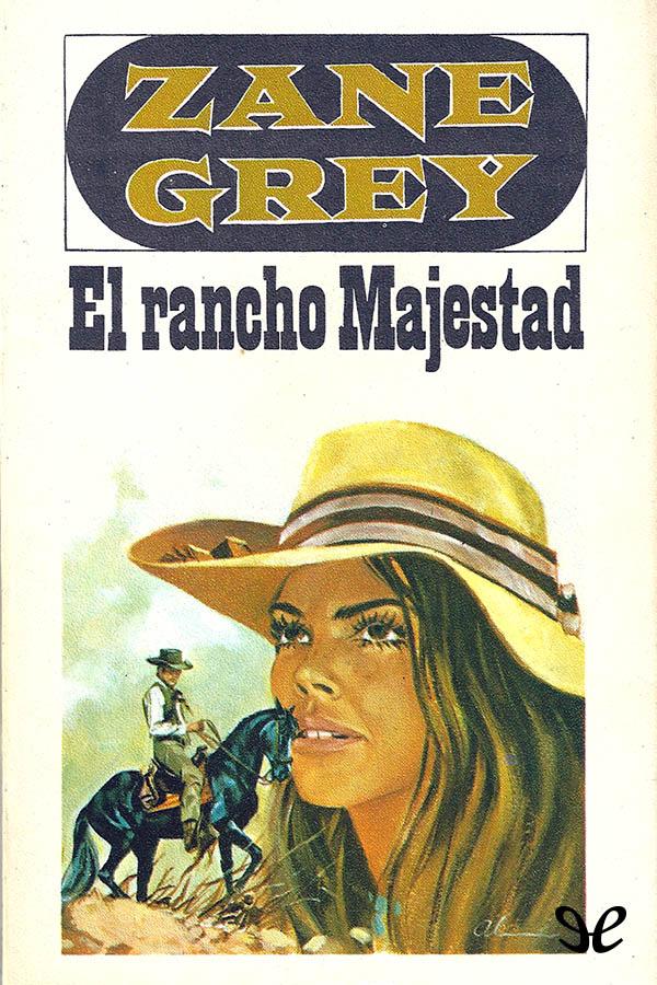 tapa de Grey, Zane - El Rancho Majestad