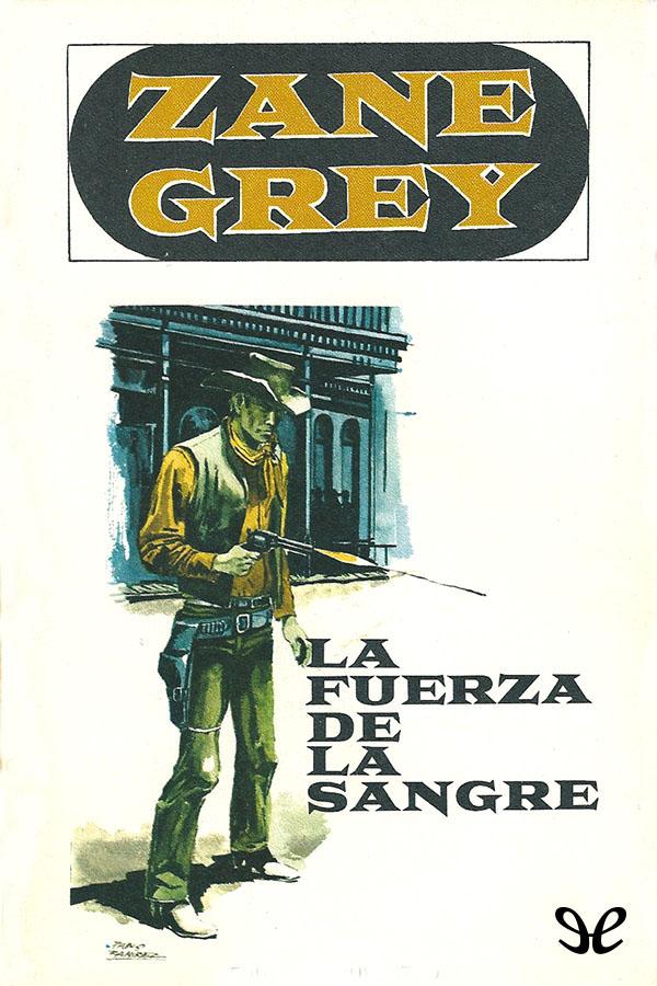 tapa de Grey, Zane - La Fuerza de la sangre