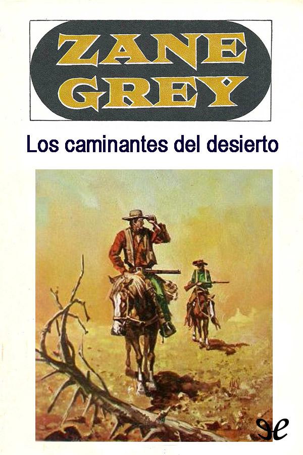 tapa de Grey, Zane - Los Caminantes del desierto