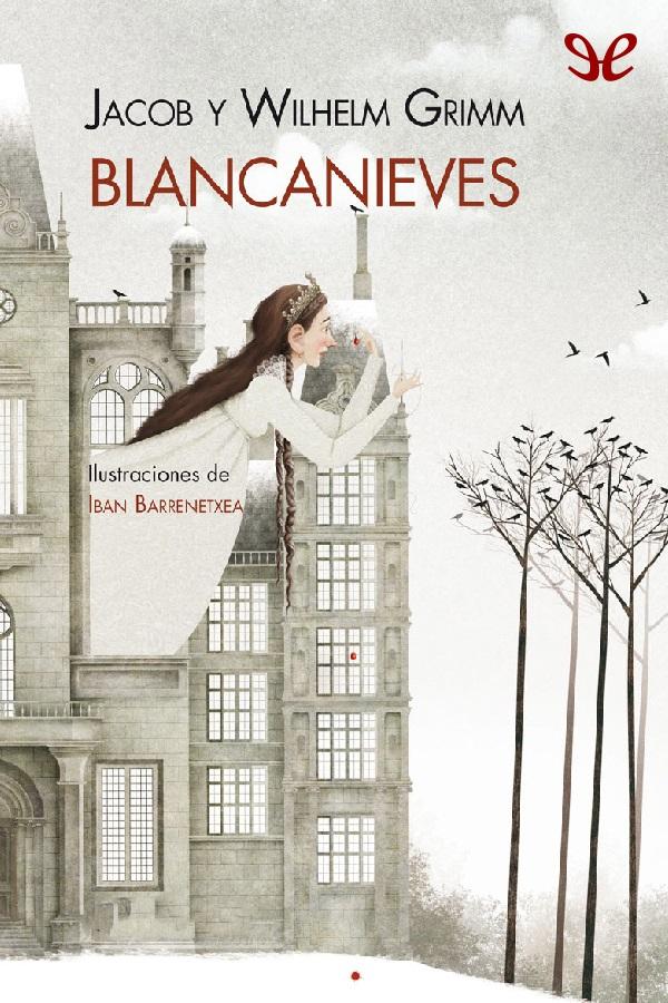 Grimm, Hermanos - Blancanieves