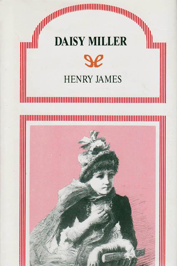 James, Henry - Daisy Miller