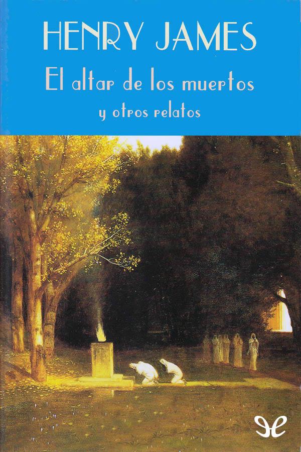 tapa de James, Henry - El Altar de los muertos