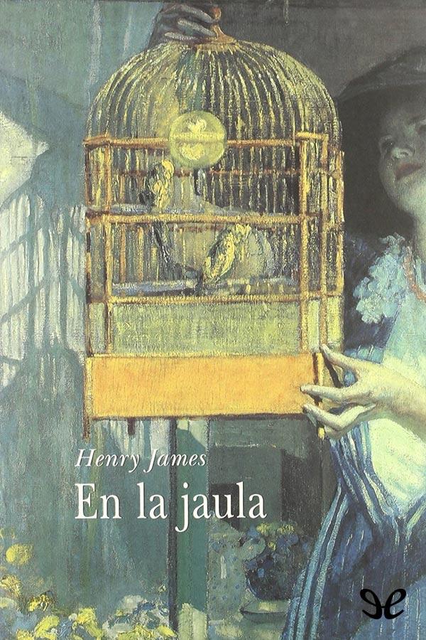 tapa de James, Henry - En la jaula