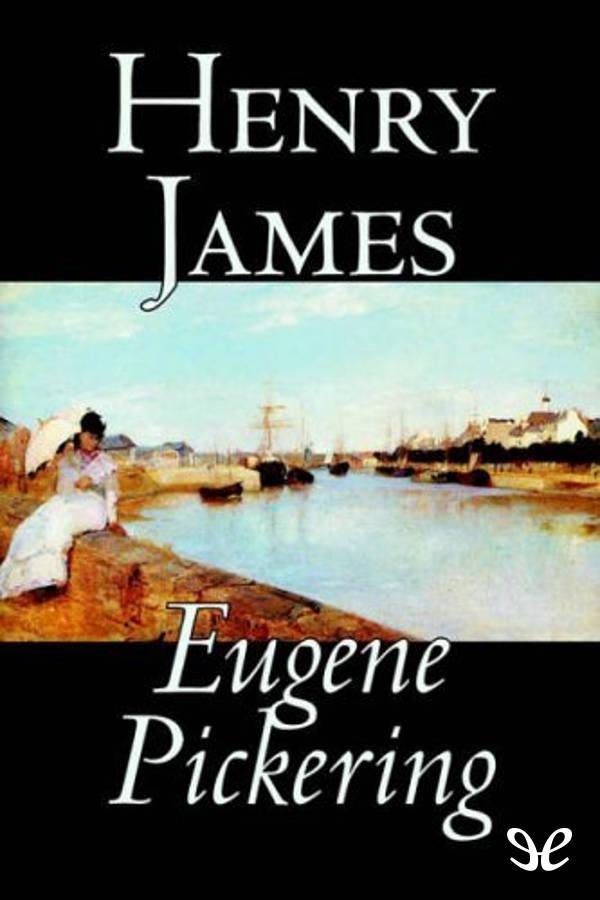 tapa de James, Henry - Eugene Pickering