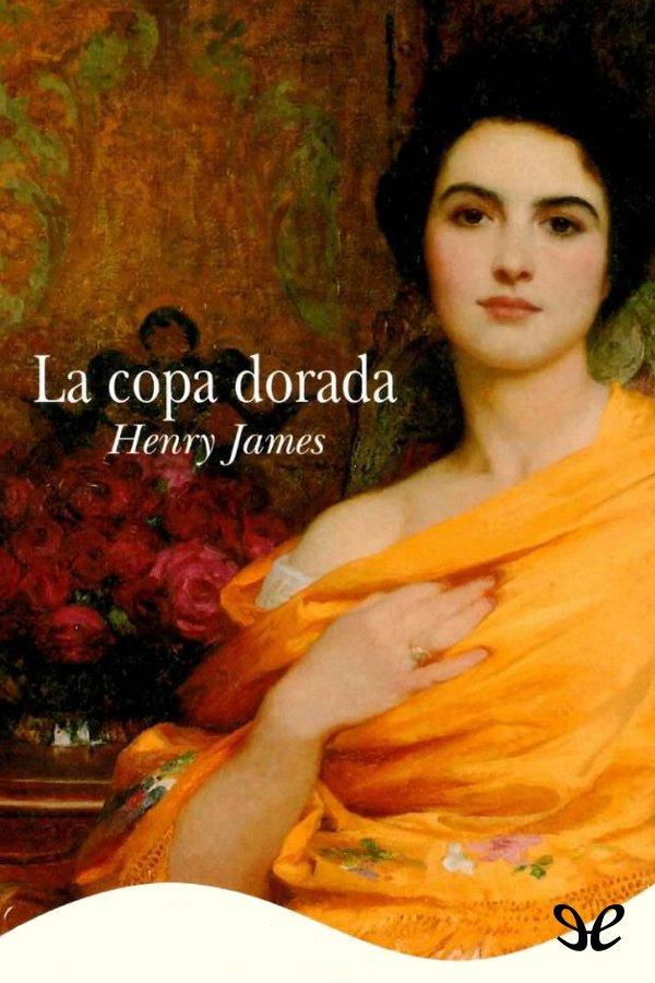James, Henry - La Copa Dorada