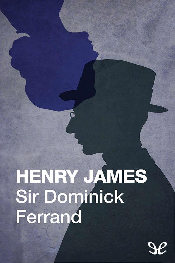 tapa de James, Henry - Sir Dominick Ferrand
