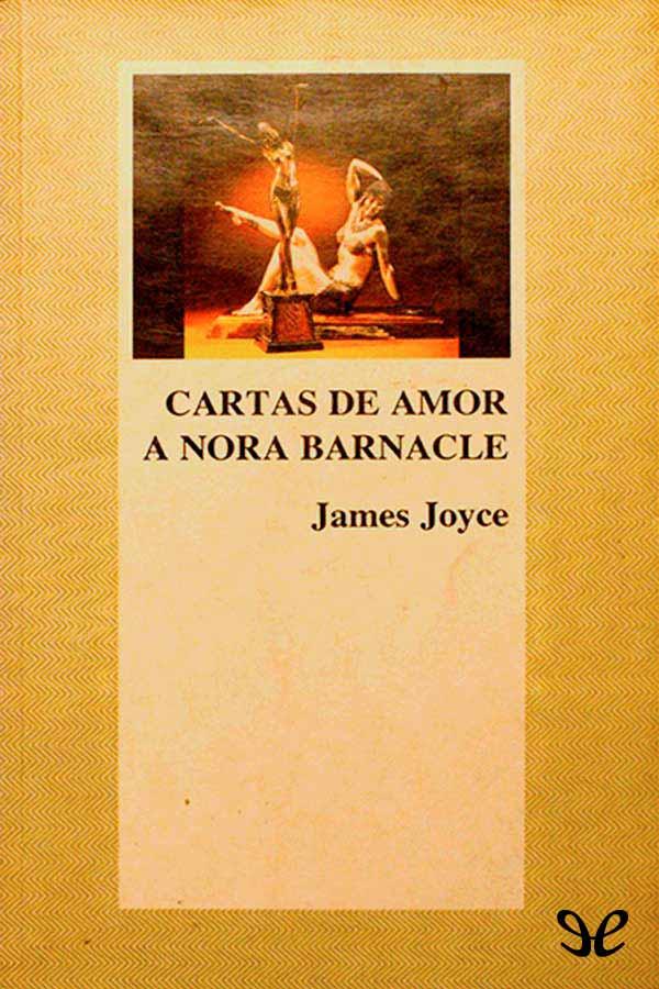 Joyce, James - Cartas de amor a Nora Barnacle