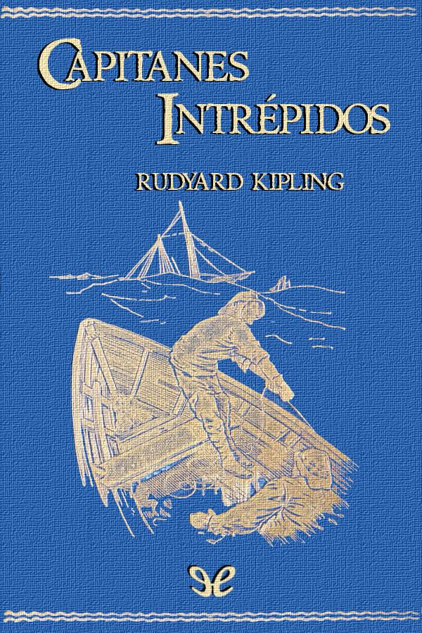 Kipling, Joseph Rudyard - Capitanes intr�pidos