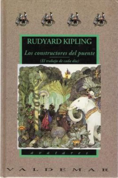 Kipling, Joseph Rudyard - Los Constructores del puente
