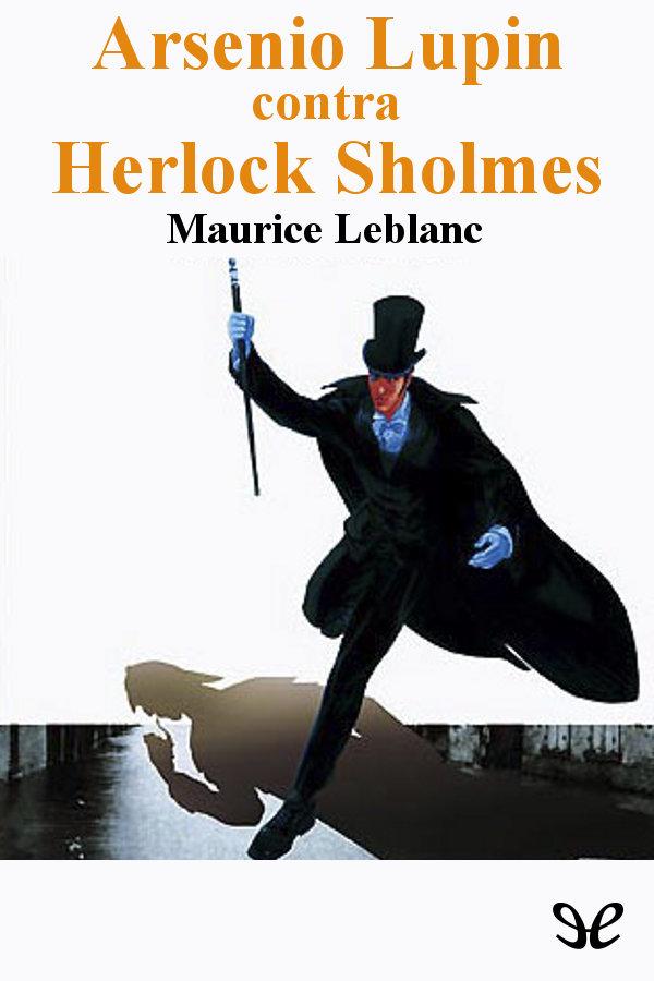 Leblanc, Maurice - Arsenio Lupin contra Herlock Sholmes
