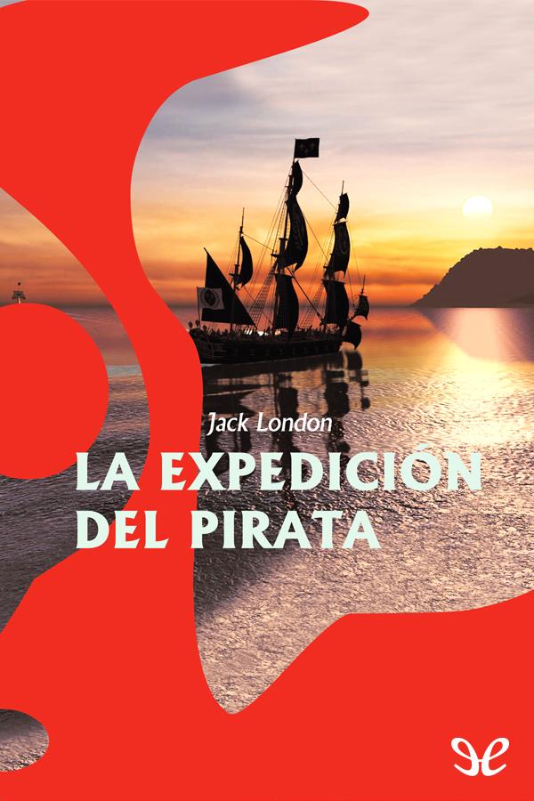 tapa de London, Jack - La Expedici�n del pirata