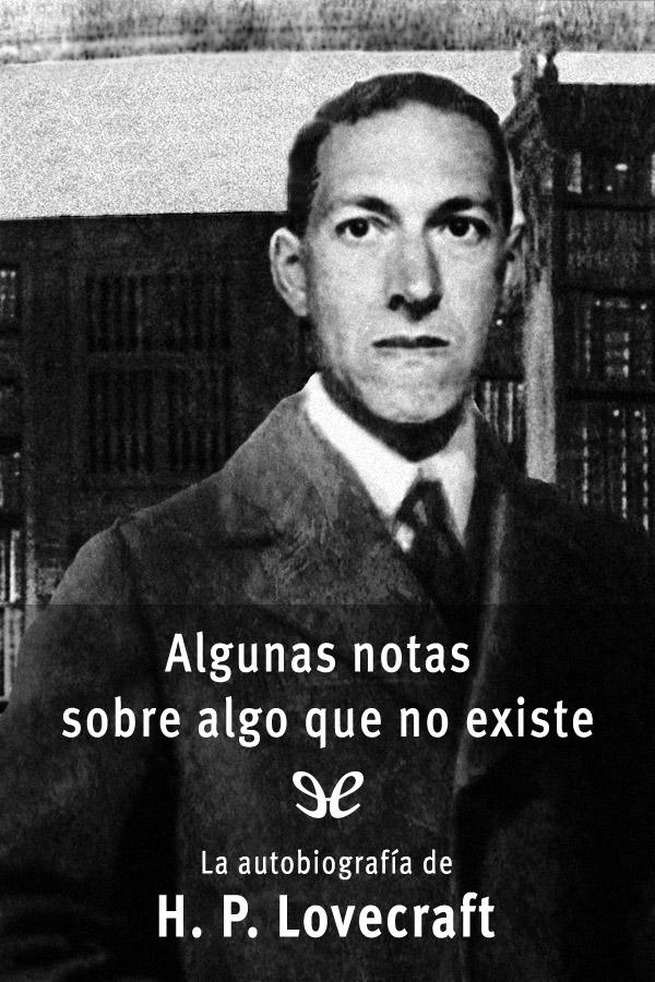 Lovecraft, H.P. - Algunas cosas sobre algo que no existe