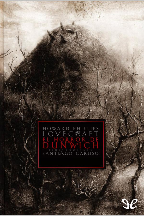 Lovecraft, H.P. - El Horror de Dunwich