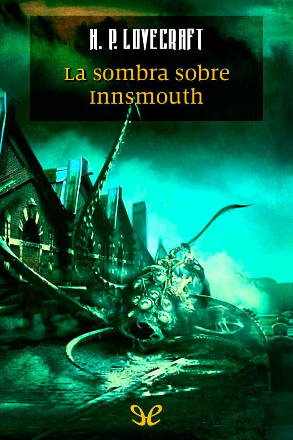 Lovecraft, H.P. - La Sombra sobre Innsmouth