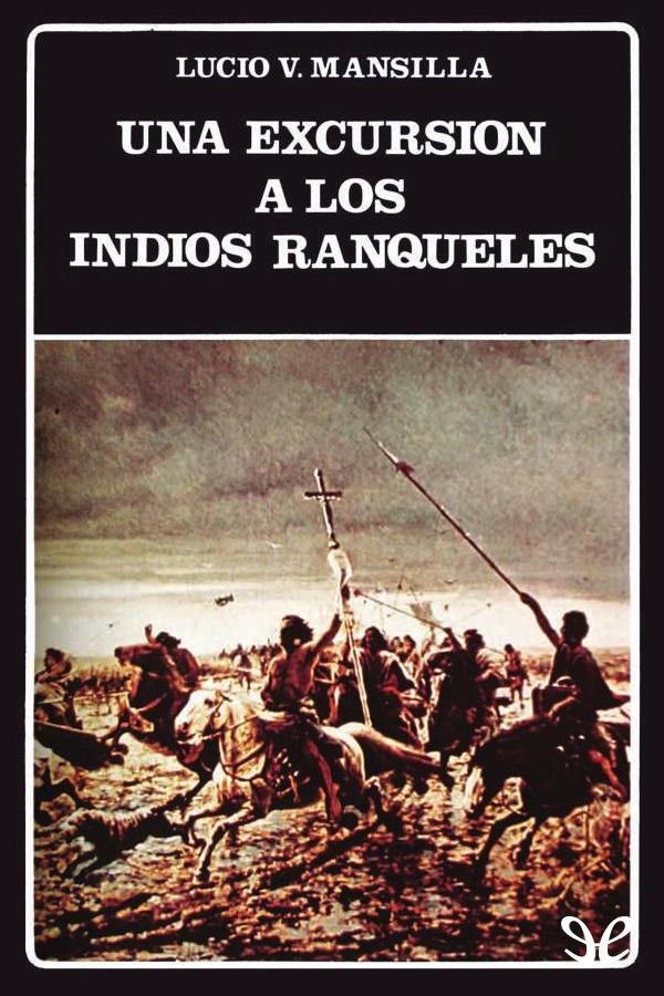 Mansilla, Lucio V. - Una excursi�n a los indios Ranqueles
