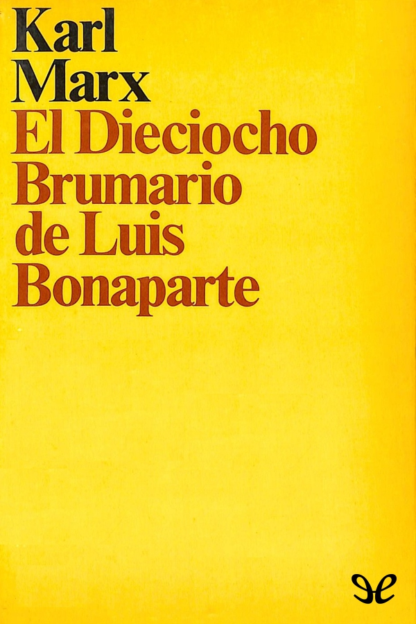 Marx, Karl - El 18  Brumario de Luis Bonaparte
