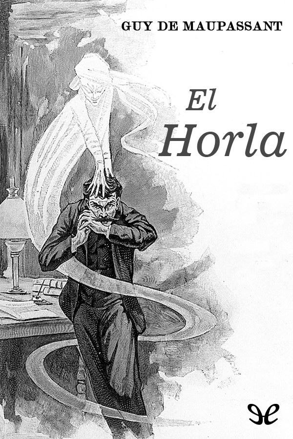 Maupassant, Guy de - El Horla