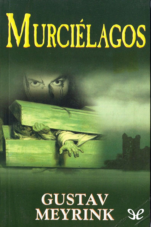 Meyrink, Gustav - Murci�lagos