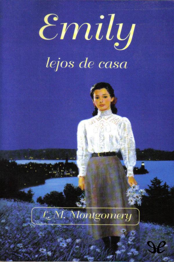 Montgomery, L.M, - Emily lejos de casa
