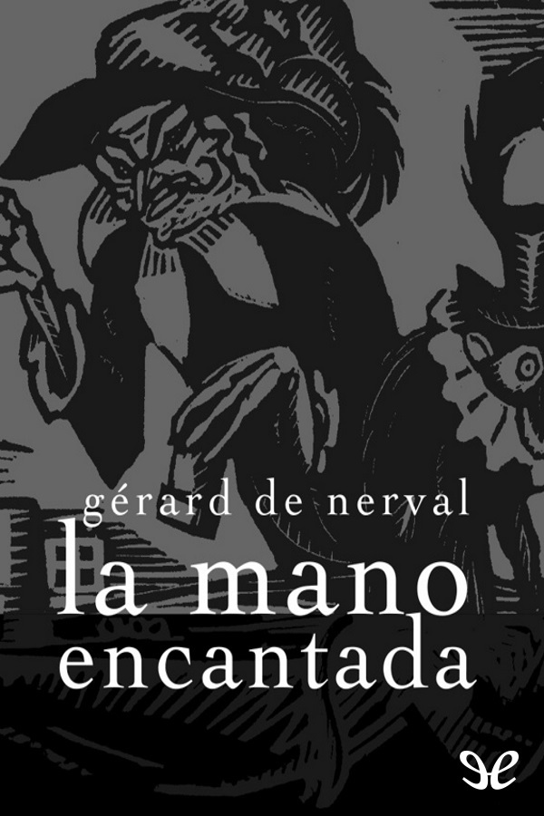 Nerval, G�rard de - La Mano encantada