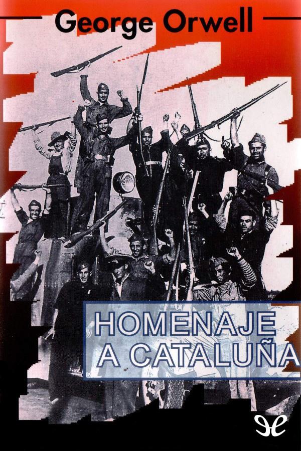 Orwell, George - Homenaje a Catalu�a