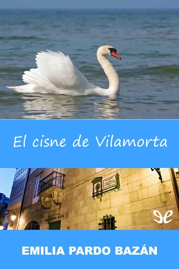 Pardo Baz�n, Emilia, Condesa de - El Cisne de Vilamorta