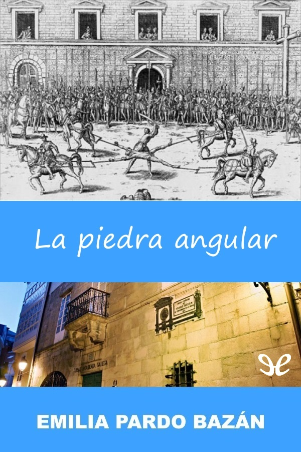 Pardo Baz�n, Emilia, Condesa de - La Piedra angular