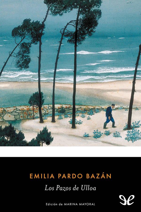 Pardo Baz�n, Emilia, Condesa de - Los Pazos de Ulloa
