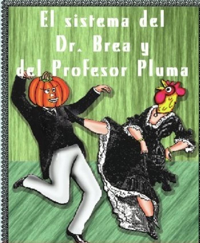 tapa de Poe, Edgar Allan - El Sistema del doctor Alquitr�n y el profesor Pluma