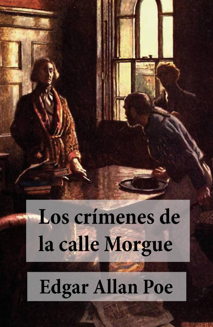Poe, Edgar Allan - Cr�menes de la Rue Morgue Los