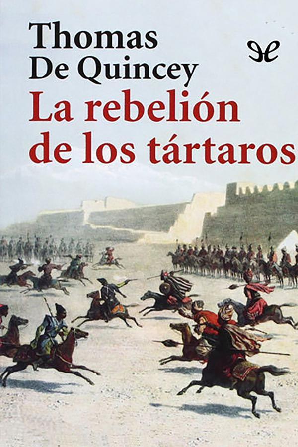 Quincey, Thomas de - La Rebeli�n de los T�rtaros
