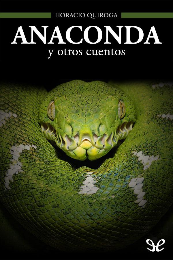 Quiroga, Horacio - Anaconda