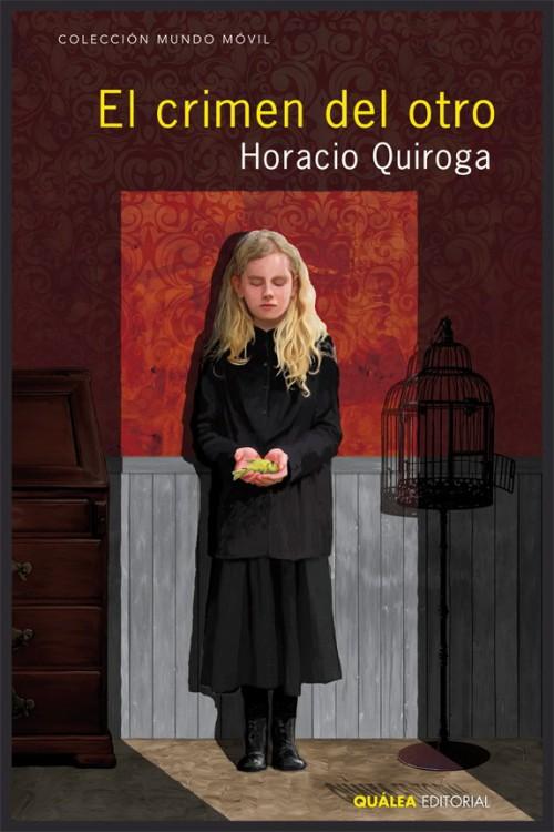 Quiroga, Horacio - El Cr�men del otro