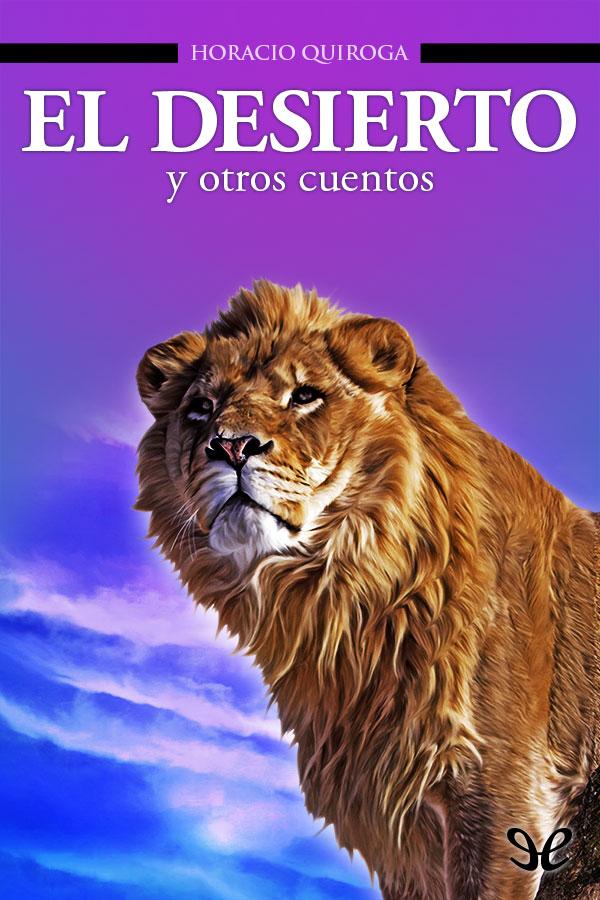 Quiroga, Horacio - El Desierto