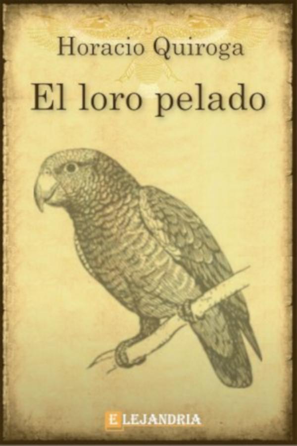 Quiroga, Horacio - El Loro pelado