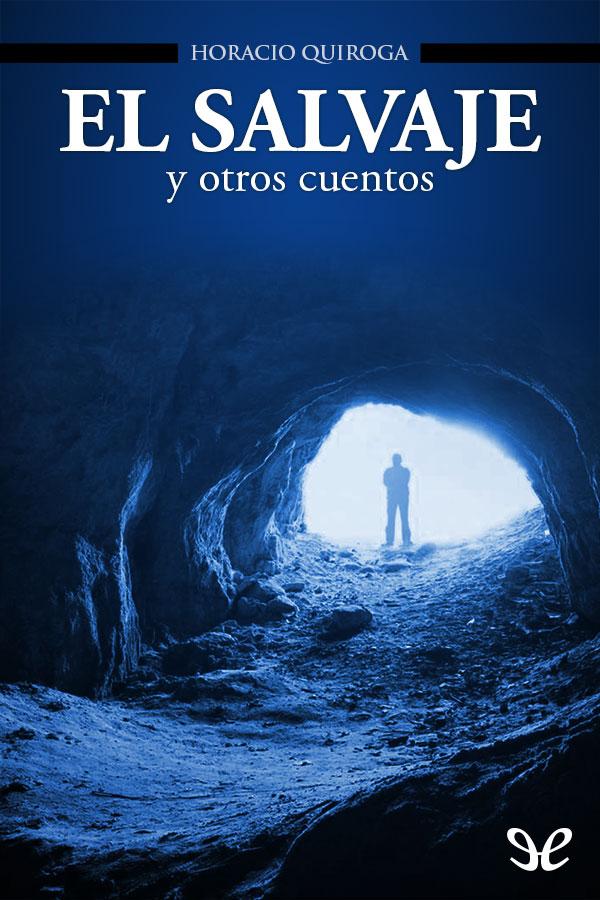 Quiroga, Horacio - El Salvaje