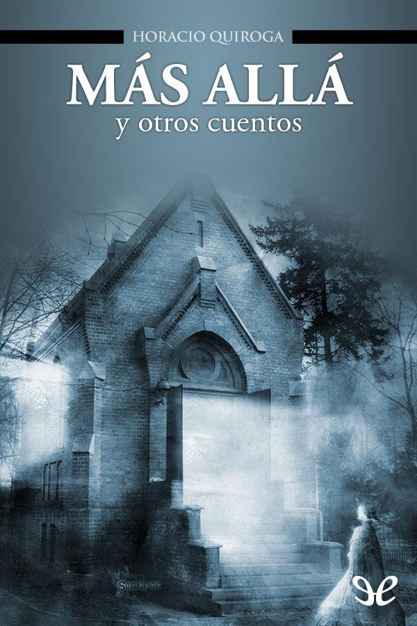 Quiroga, Horacio - M�s alla