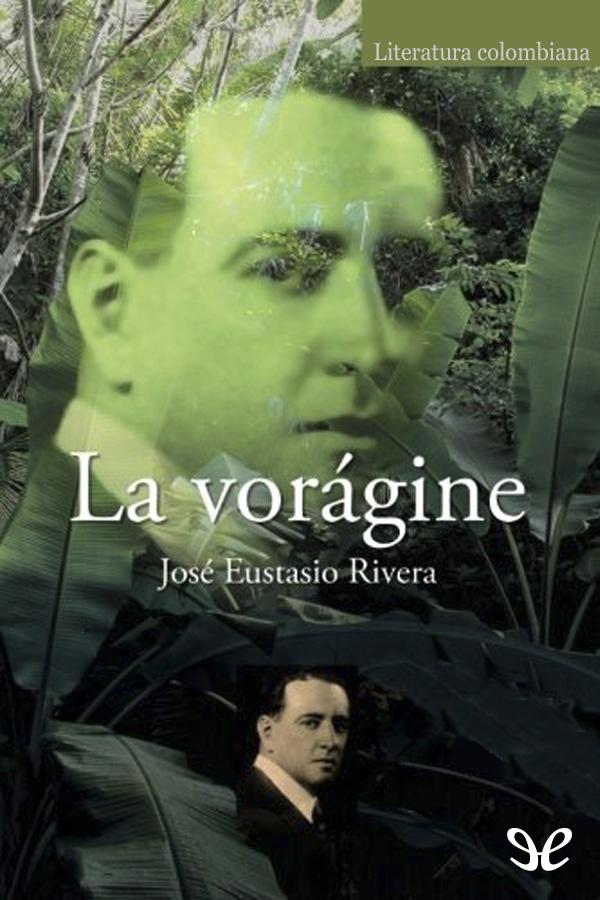 Rivera, Jos� Eustasio - La Vor�gine