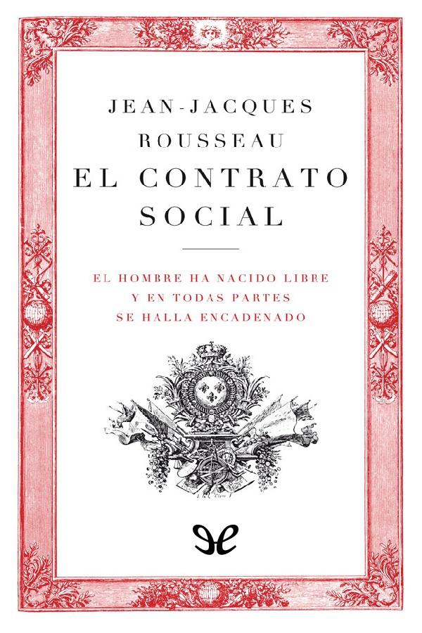 Rousseau, Juan Jacobo - El Contrato Social
