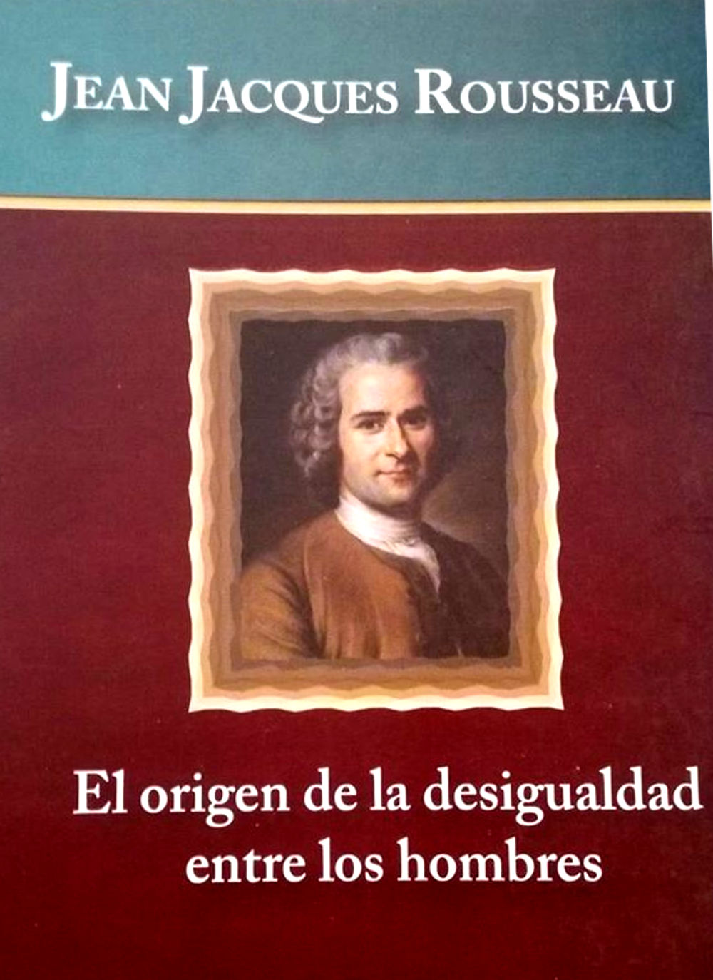tapa de Rousseau, Juan Jacobo - La desigualdad entre los hombres