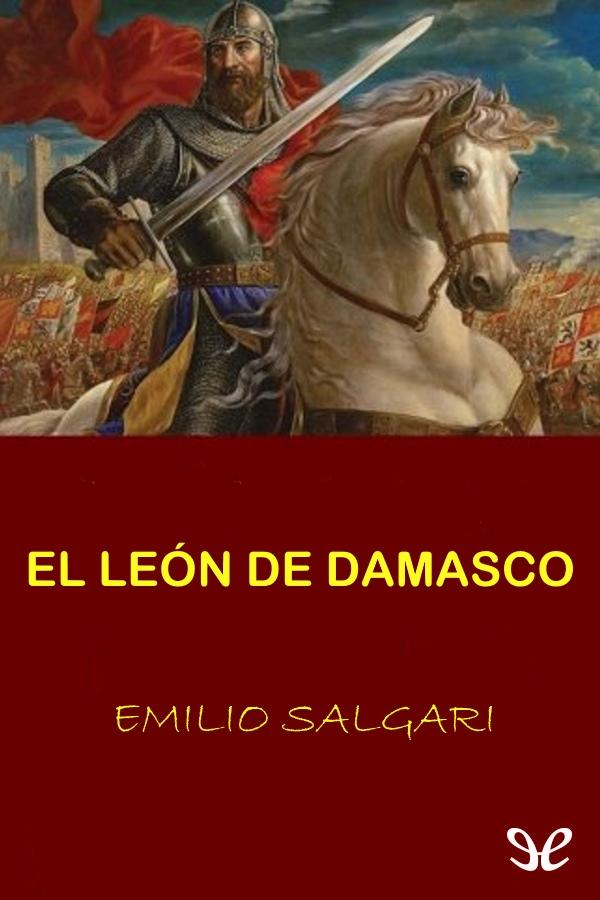 Salgari, Emilio - El Le�n de Damasco