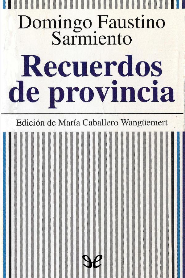 tapa de Sarmiento, Domingo Faustino - Recuerdos de provincia