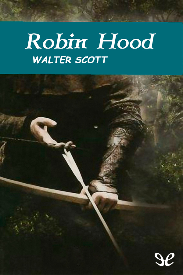 Scott, Walter - Robin Hood