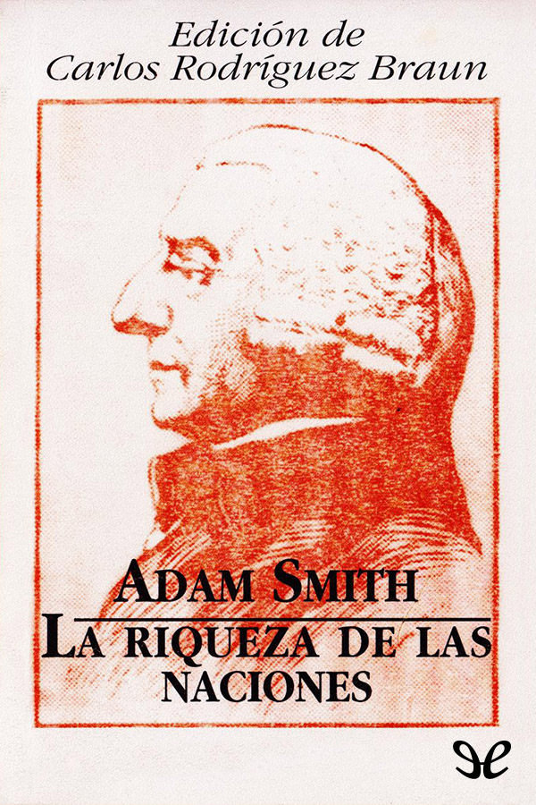 Smith, Adam - La riquezae delas naciones