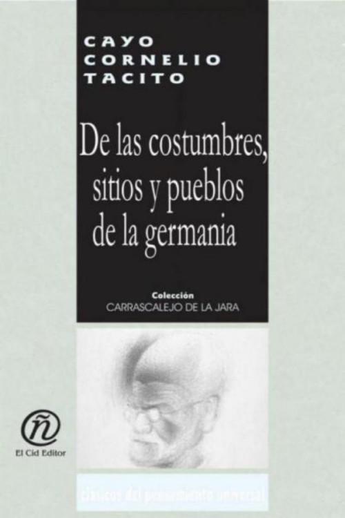 T�cito, Cayo Cornelio - De las costumbres, sitios y pueblos de la Germania