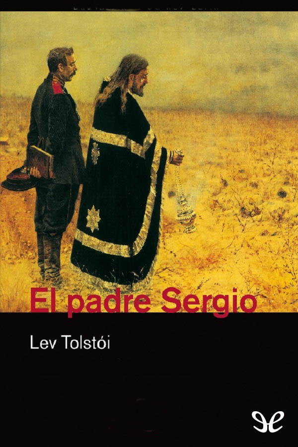 Tolstoi, Le�n - El Padre Sergio