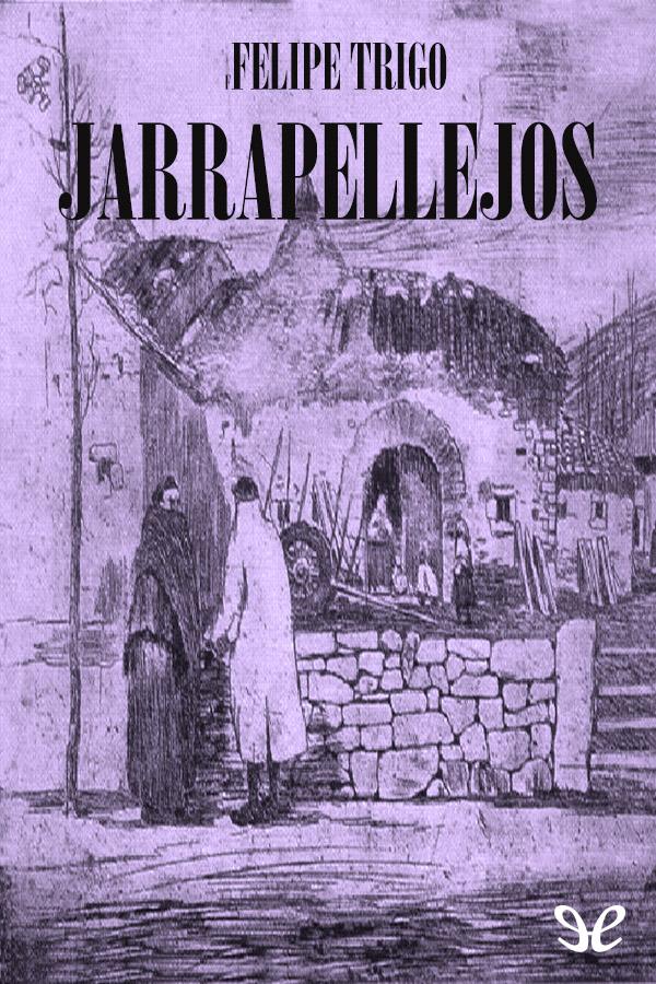 Trigo, Felipe - Jarrapellejos