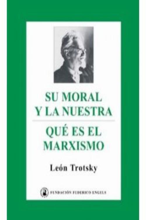 Trotsky, Le�n - Su moral y la nuestra
