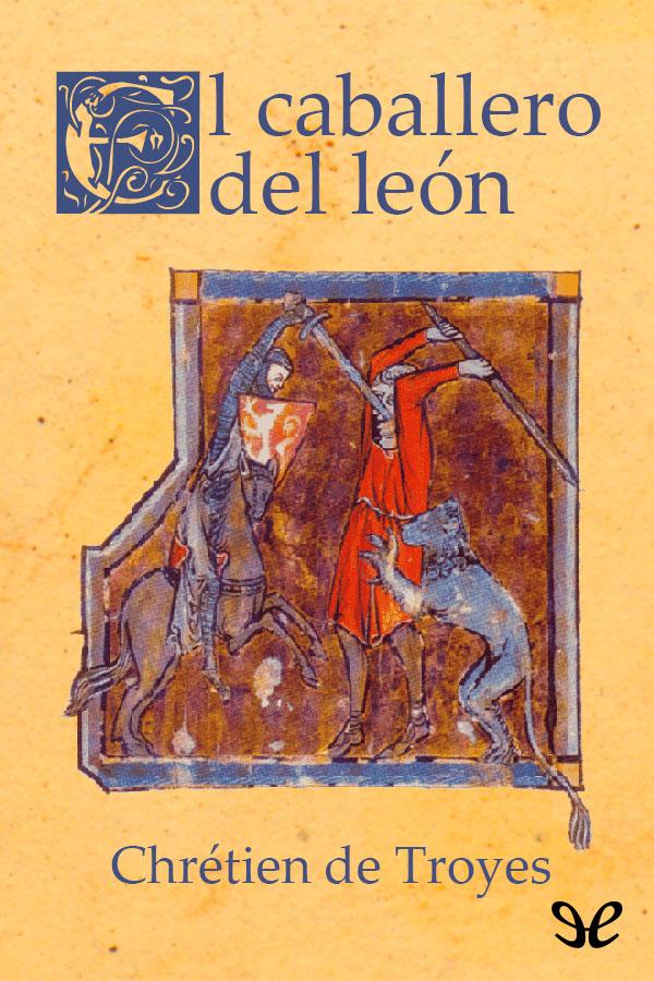 Troyes, Chr�tien de - El caballero del le�n